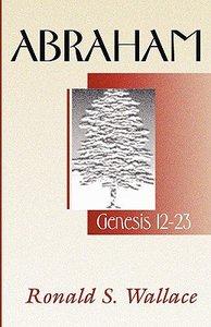 Abraham - Genesis 12-23