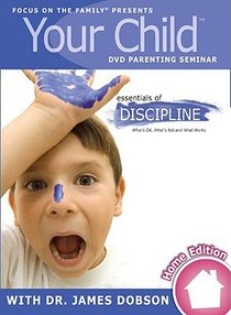 Your Child: Essential of Discipline (Home Edition)