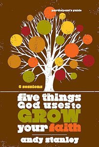 Five Things God Uses to Grow Your Faith (Participants Guide)