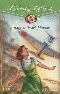 Attack At Pearl Harbor (Liberty Letters Series)