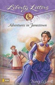 Adventures in Jamestown (Liberty Letters Series)