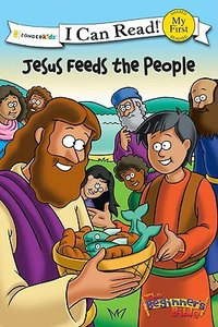 Jesus Feeds the People (My First I Can Read/beginners Bible Series)