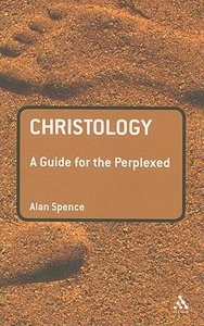 Christology (Guides For The Perplexed Series)