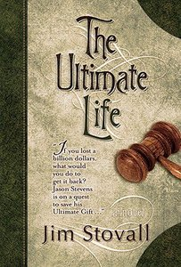 The Ultimate Life (#02 in The Ultimate Gift Series)
