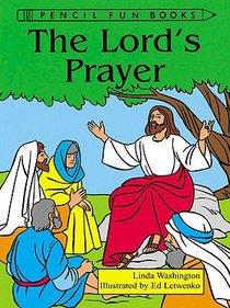 The Lords Prayer (Pencil Fun Books Series)