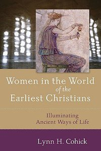 Women in the World of the Earliest Christians