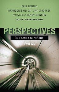 Perspectives on Family Ministry:3 Views