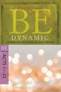 Be Dynamic (Acts 1-12) (Be Series)