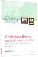 Christmas Evans - No Ordinary Preacher (History Today (Dayone) Series)