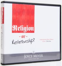 Religion Or Relationship? (4 Cds)