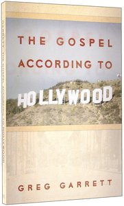 The Gospel According to Hollywood (Gospel According To Series)
