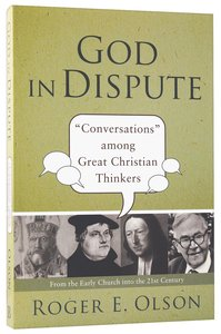"""God in Dispute: """"Conversations"""" Among Great Christian Thinkers"""