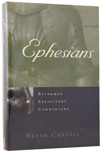 Ephesians (Reformed Expository Commentary Series)