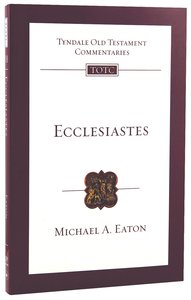 Ecclesiastes (Re-Formatted) (Tyndale Old Testament Commentary Re-issued/revised Series)