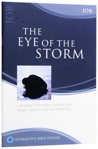 The Eye of the Storm (Job) (Interactive Bible Study Series)