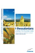 1 Thessalonians - Living to Please God (7 Studies) (The Good Book Guides Series)