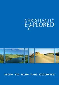 Christianity Explored: How to Run the Course