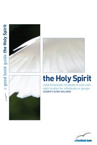 The Holy Spirit (The Good Book Guides Series)