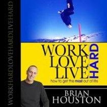 Work Hard Live Hard Love Hard