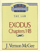 Thru the Bible OT #04: Exodus (Volume 1) (#04 in Thru The Bible Old Testament Series)