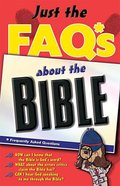 Just the Faqs About the Bible (Just The Faqs Series)
