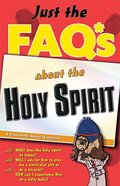 Just the Faqs About the Holy Spirit (Just The Faqs Series)
