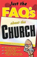 Just the Faqs About the Church (Just The Faqs Series)