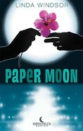 Paper Moon (#01 in Moonstruck Series)