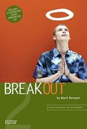 Extreme Fiction #02: Breakout (#02 in Extreme For Jesus Series)