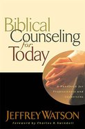 Biblical Counseling For To-Day (Swindoll Leadership Library Series)