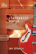 Leadership Rocks (Student Leadership University Study Guide Series)