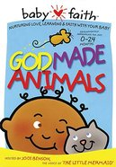 God Made Animals (Baby Faith Series)