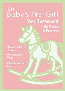 KJV Babys First Gift New Testament Bible With Psalms & Proverbs Pink