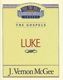 Thru the Bible NT #37: Luke (#37 in Thru The Bible New Testament Series)