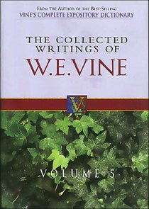Collected Writings of W.E.Vine (Vol 5)