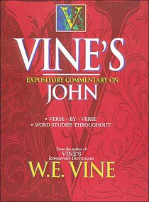 Vines Expository Commentary on John