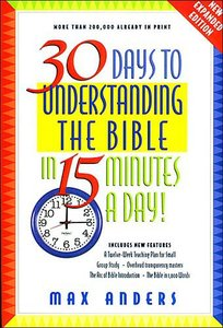 30 Days to Understanding the Bible in 15 Minutes a Day