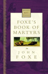 Foxes Book of Martyrs (Nelsons Royal Classics Series)
