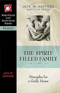 The Spirit-Filled Family (Spirit-filled Life Study Guide Series)