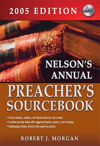 Nelsons Annual Preachers Sourcebook (2005 Edition)