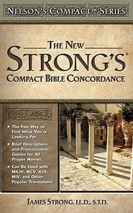 Nelsons Compact New Strongs Bible Concordance (Kjv Based)