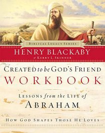 Created to Be Gods Friend (Workbook) (Biblical Legacy Series)