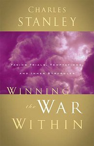 Winning the War Within (Charles Stanley Discipleship Series)