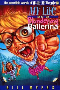 My Life as a Blundering Ballerina (#13 in Wally Mcdoogle Series)