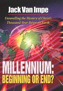 Millennium: Beginning Or End