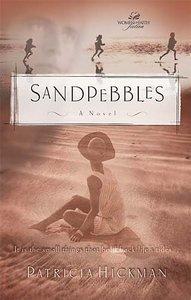 Wof Fiction: Sandpebbles (Women Of Faith Fiction Series)