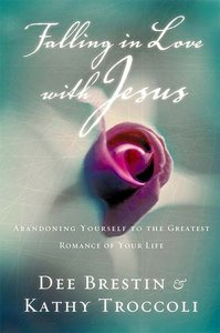 Falling in Love With Jesus (#01 in Falling In Love With Jesus Series)
