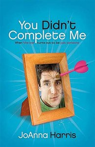 You Didnt Complete Me