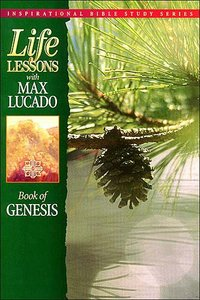 Genesis (Life Lessons With Max Lucado Series)