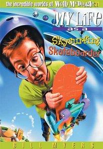 My Life as a Skysurfing Skateboarder (#21 in Wally Mcdoogle Series)